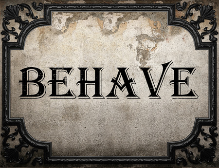 behave: behave word on concrette wall