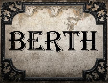 berth: berth word on concrette wall