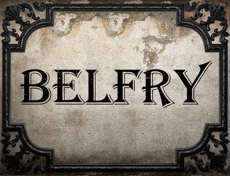 belfry: belfry word on concrette wall