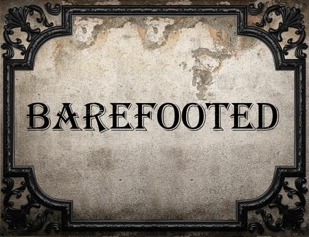 barefooted: barefooted word on concrette wall