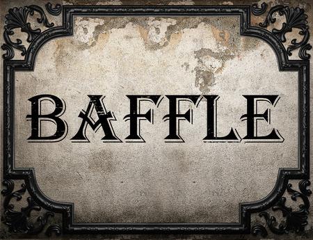 baffle: baffle word on concrette wall