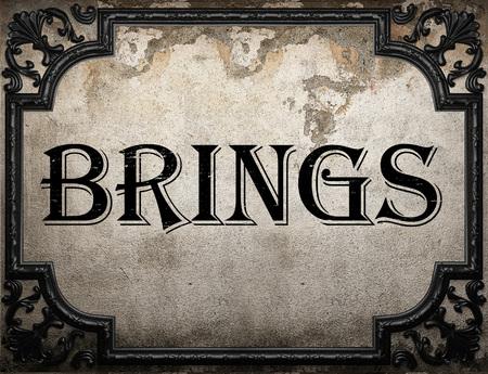 brings: brings word on concrette wall