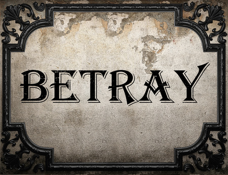 betray: betray word on concrette wall