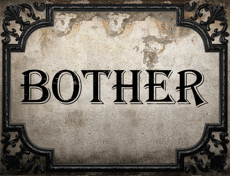 bother: bother word on concrette wall Stock Photo