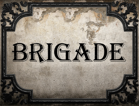brigade: brigade word on concrette wall