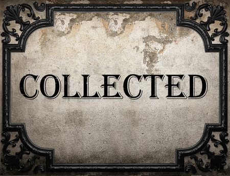 collected: collected word on concrette wall