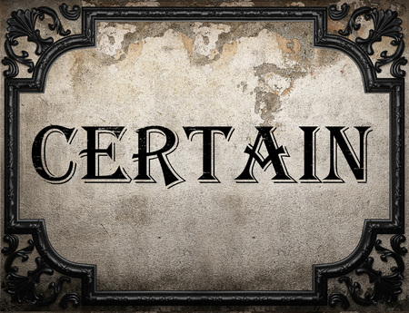 certain: certain word on concrette wall Stock Photo