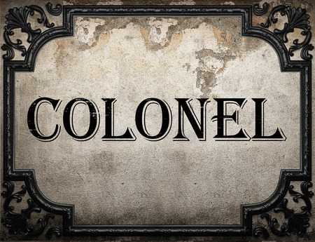 colonel: colonel word on concrette wall