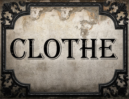 clothe: clothe word on concrette wall Stock Photo