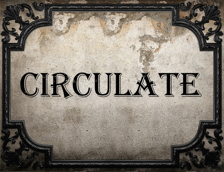 circulate: circulate word on concrette wall Stock Photo