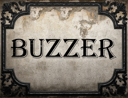 buzzer: buzzer word on concrette wall