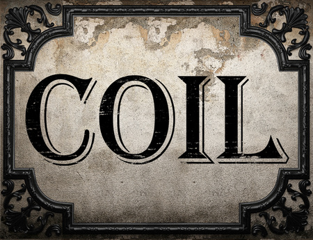 coil: coil word on concrette wall