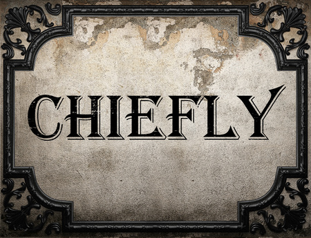 chiefly: chiefly word on concrette wall