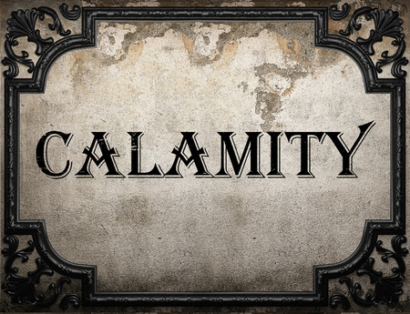 calamity: calamity word on concrette wall