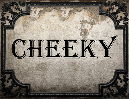cheeky: cheeky word on concrette wall Stock Photo