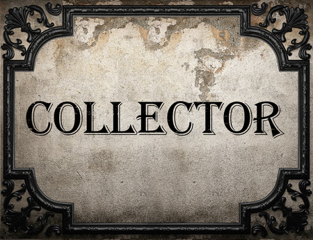 collector: collector word on concrette wall Stock Photo