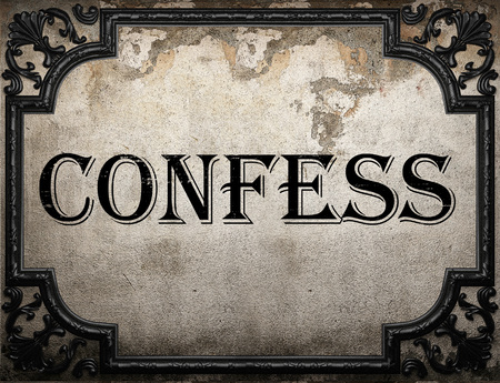 confess: confess word on concrette wall