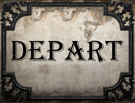 to depart: depart word on concrette wall