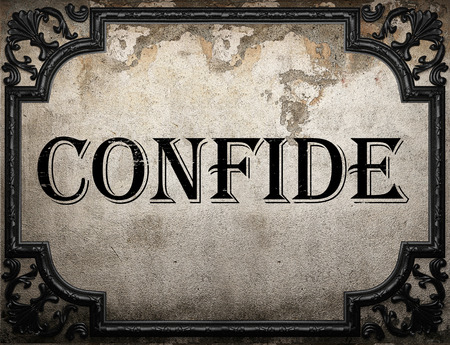 confide: confide word on concrette wall