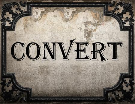 convert: convert word on concrette wall