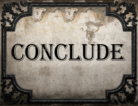 conclude: conclude word on concrette wall Stock Photo