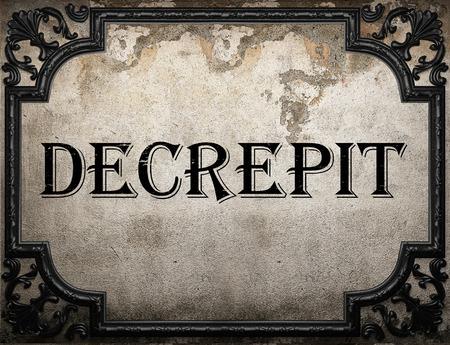 decrepit: decrepit word on concrette wall