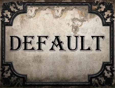 default: default word on concrette wall