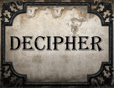 decipher: decipher word on concrette wall