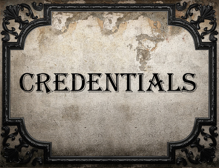 credentials: credentials word on concrette wall
