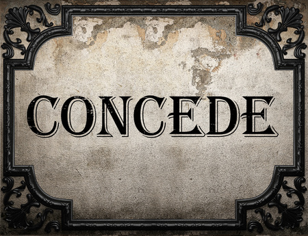 concede: concede word on concrette wall