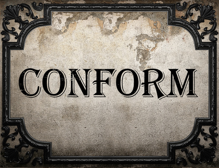 conform: conform word on concrette wall