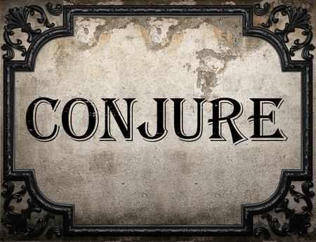conjure: conjure word on concrette wall