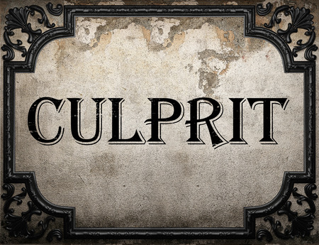 culprit: culprit word on concrette wall