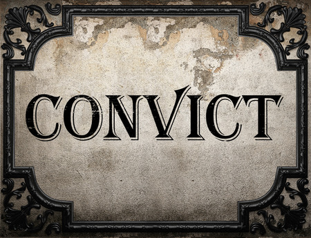 convict: convict word on concrette wall Stock Photo