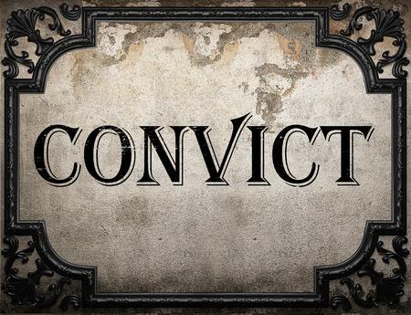 convict: convict word on concrette wall Stock Photo