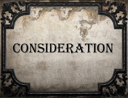 consideration: consideration word on concrette wall