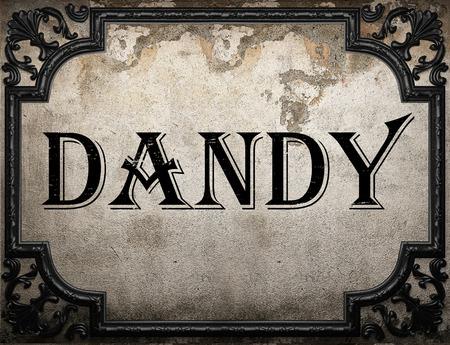dandy: dandy word on concrette wall
