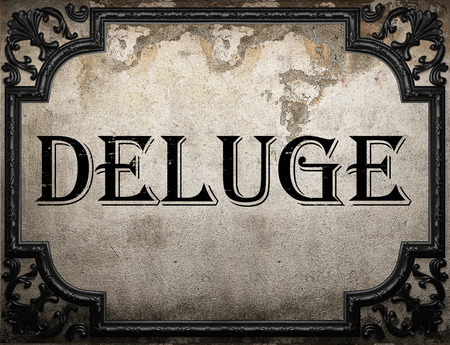 deluge: deluge word on concrette wall