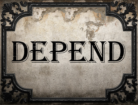 depend: depend word on concrette wall