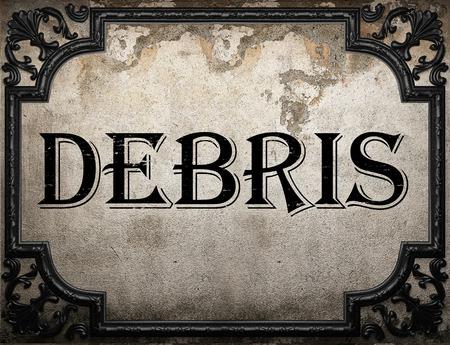 debris: debris word on concrette wall