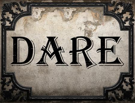 dare: dare word on concrette wall