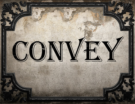 convey: convey word on concrette wall