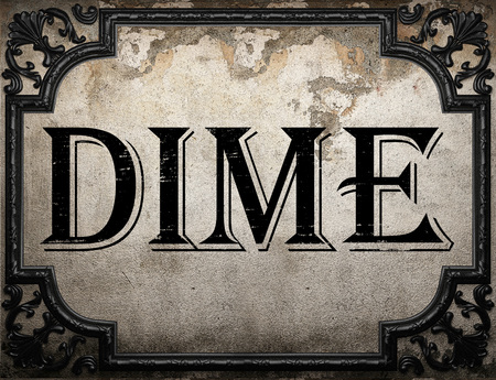 dime: dime word on concrette wall