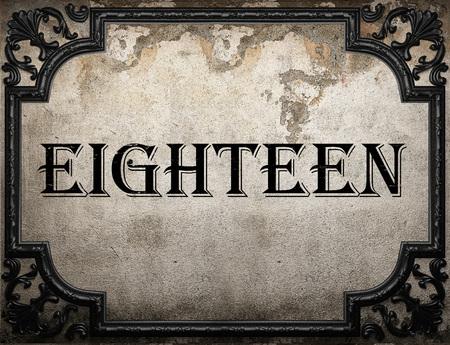 eighteen: eighteen word on concrette wall