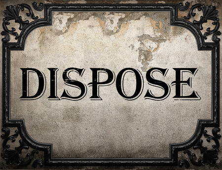 dispose: dispose word on concrette wall