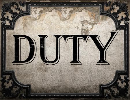 on duty: duty word on concrette wall