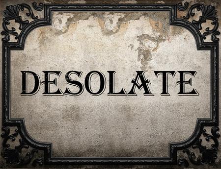 desolate: desolate word on concrette wall