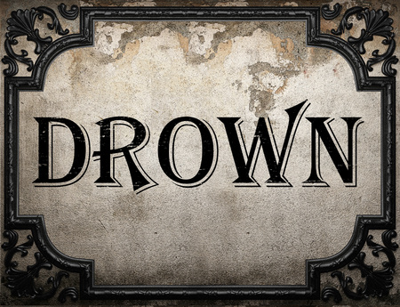 drown: drown word on concrette wall Stock Photo