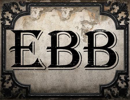 ebb: ebb word on concrette wall