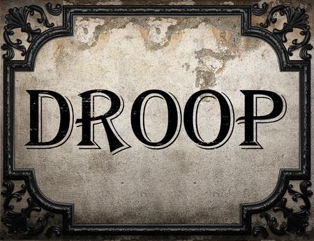 droop: droop word on concrette wall